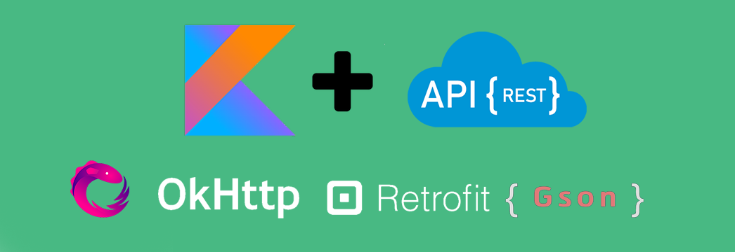 Manage REST API in Kotlin with Okhttp3, Retrofit2, Gson, and Rxjava2