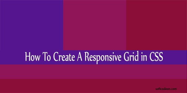 How to create a responsive grid in CSS