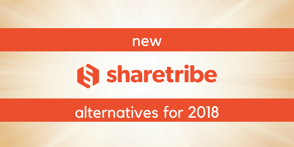 New Sharetribe alternatives for 2018 - Iren Korkishko - Medium