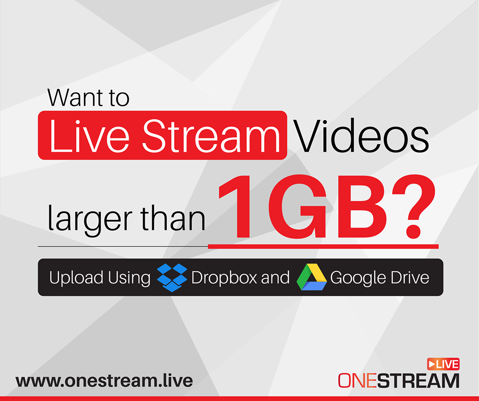 Broadcast videos from Dropbox and Google Drive with OneStream