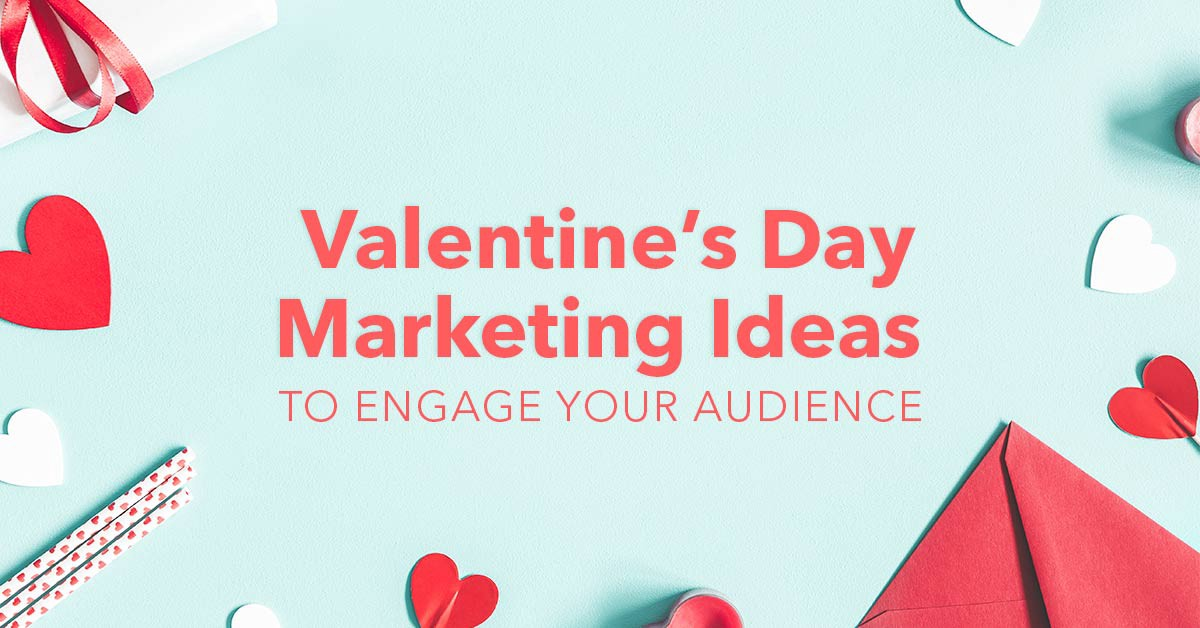Feel The Love Valentine S Day Marketing Ideas To Engage Your Audience By Oyova Medium