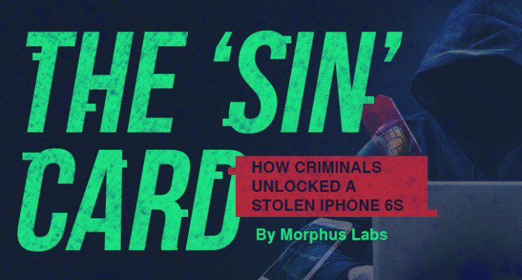 The 'Sin' Card: How criminals unlocked a stolen iPhone 6S