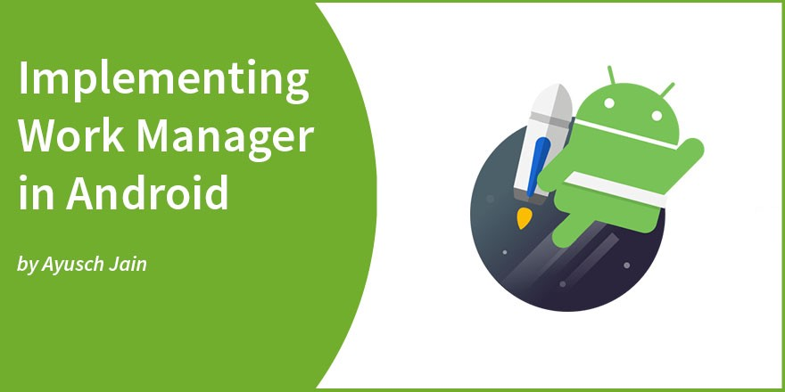 Implementing Work Manager in Android - ProAndroidDev