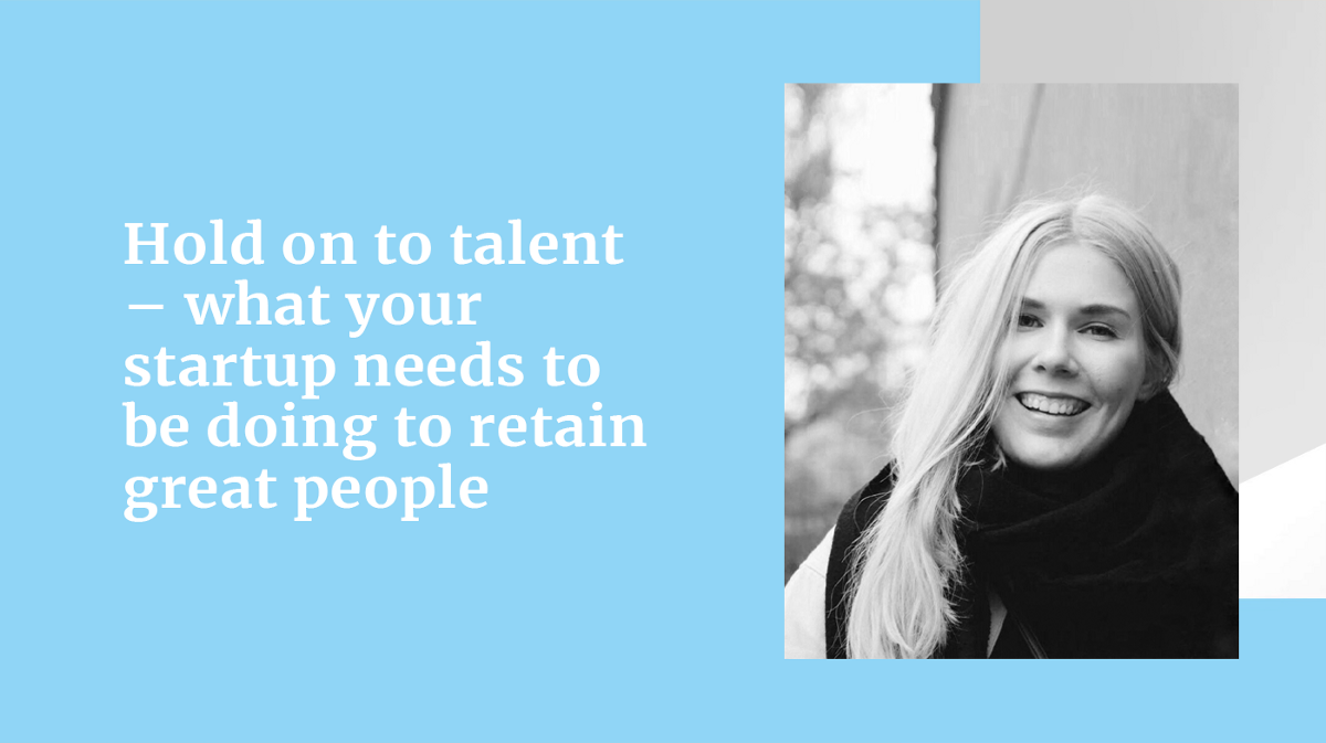 Image for blog: Hold on to talent — what your startup needs to be doing to retain great people