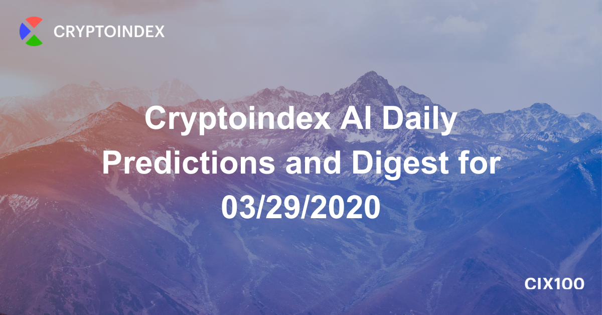 Cryptoindex AI Daily Predictions and Digest for 03/29/2020