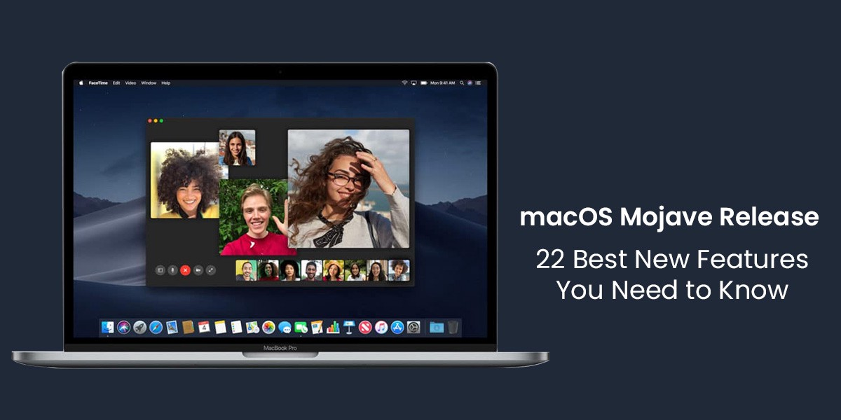 MacOS Mojave Release: 22 Best New Features You Need to Know