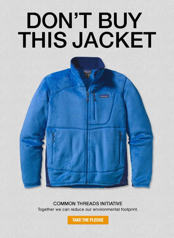 Don't buy this jacket campaign by Patagonia.