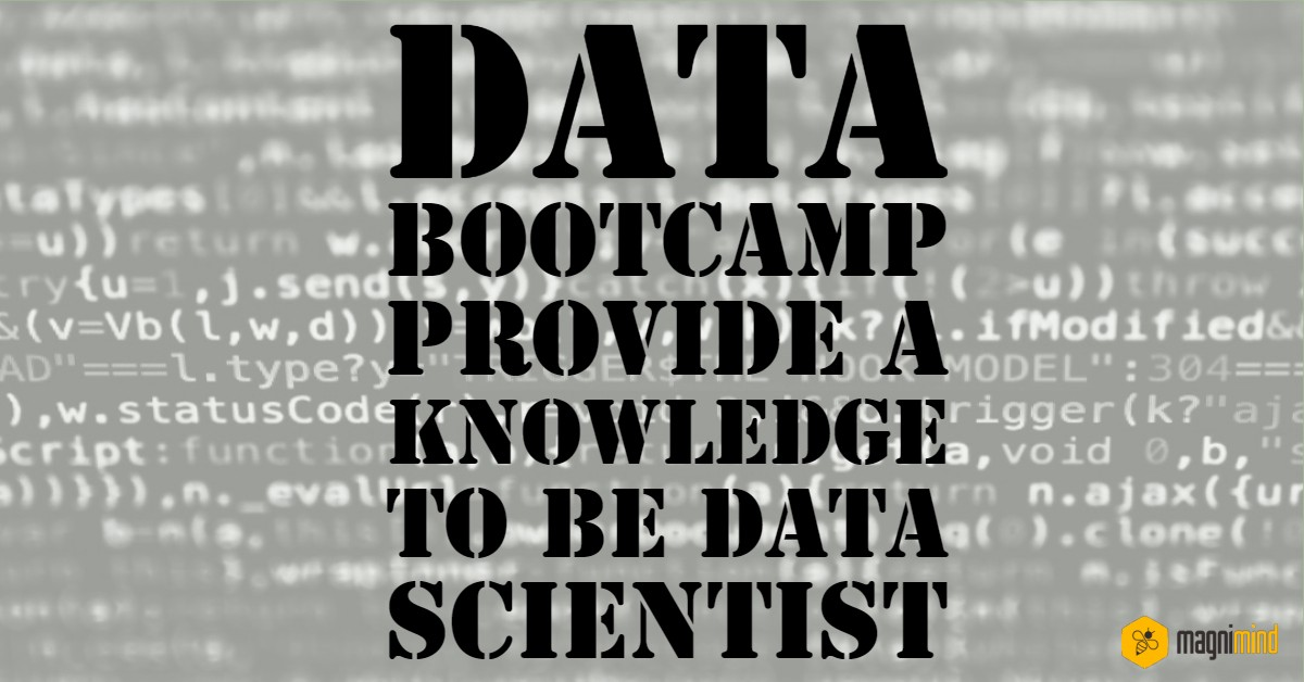 Data Bootcamp Provide a Knowledge to be Data Scientist | by Magnimind |  Becoming Human: Artificial Intelligence Magazine
