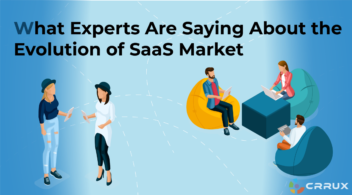 What Experts are Saying About the Evolution of SaaS Market
