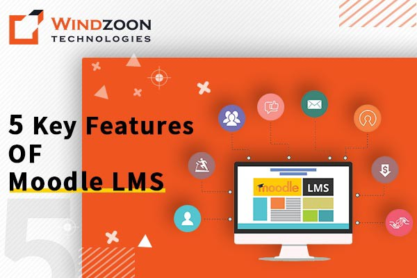 5 KEY FEATURES OF MOODLE LMS