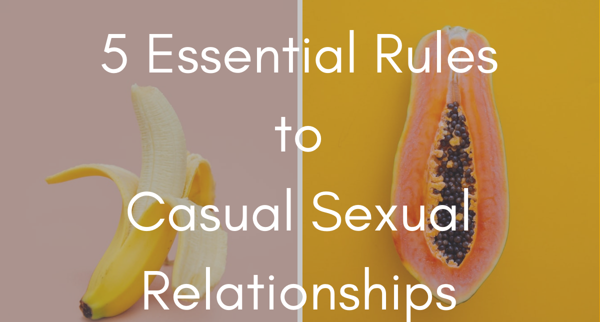 Rules of casual sex relationships