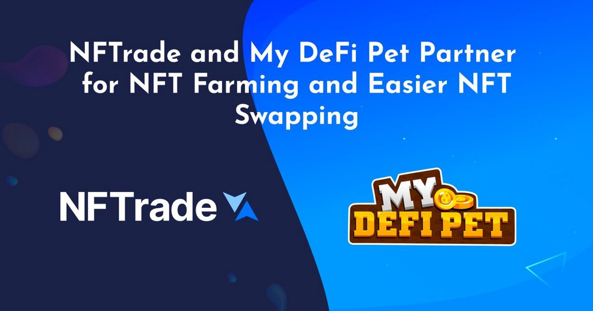 NFTrade and My DeFi Pet Partner for NFT Farming and Easier NFT Swapping
