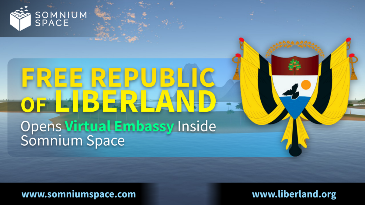Free Republic of LIBERLAND opens its first virtual embassy inside Somnium Space
