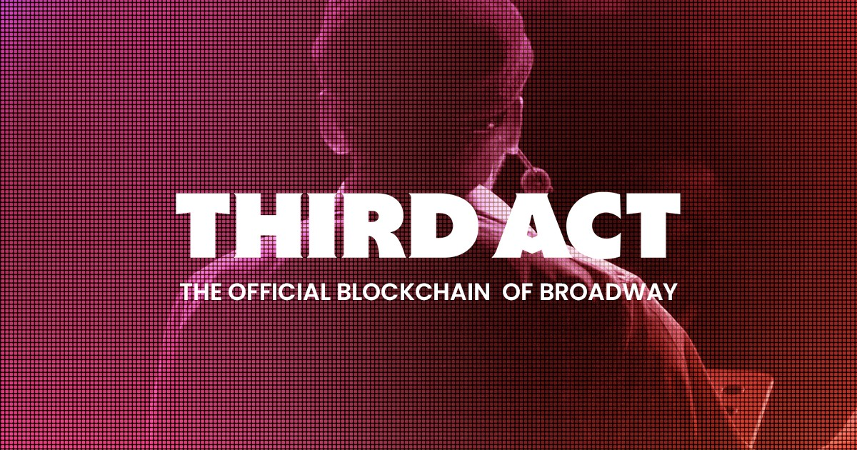 Third Act Launches First of Its Kind Marketplace for Theatre NFTs, Built on the Hedera Network
