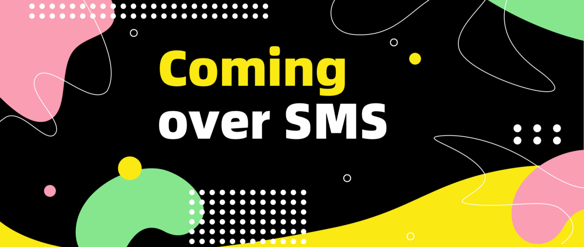 Coming over SMS