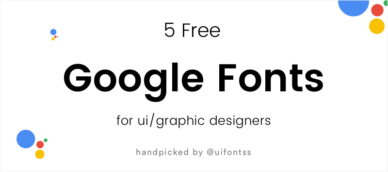 5 Popular Free Google Fonts For UI and Graphic Designers in 2019