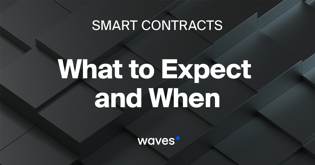 Waves Smart Contracts  What to Expect and When - Waves Platform