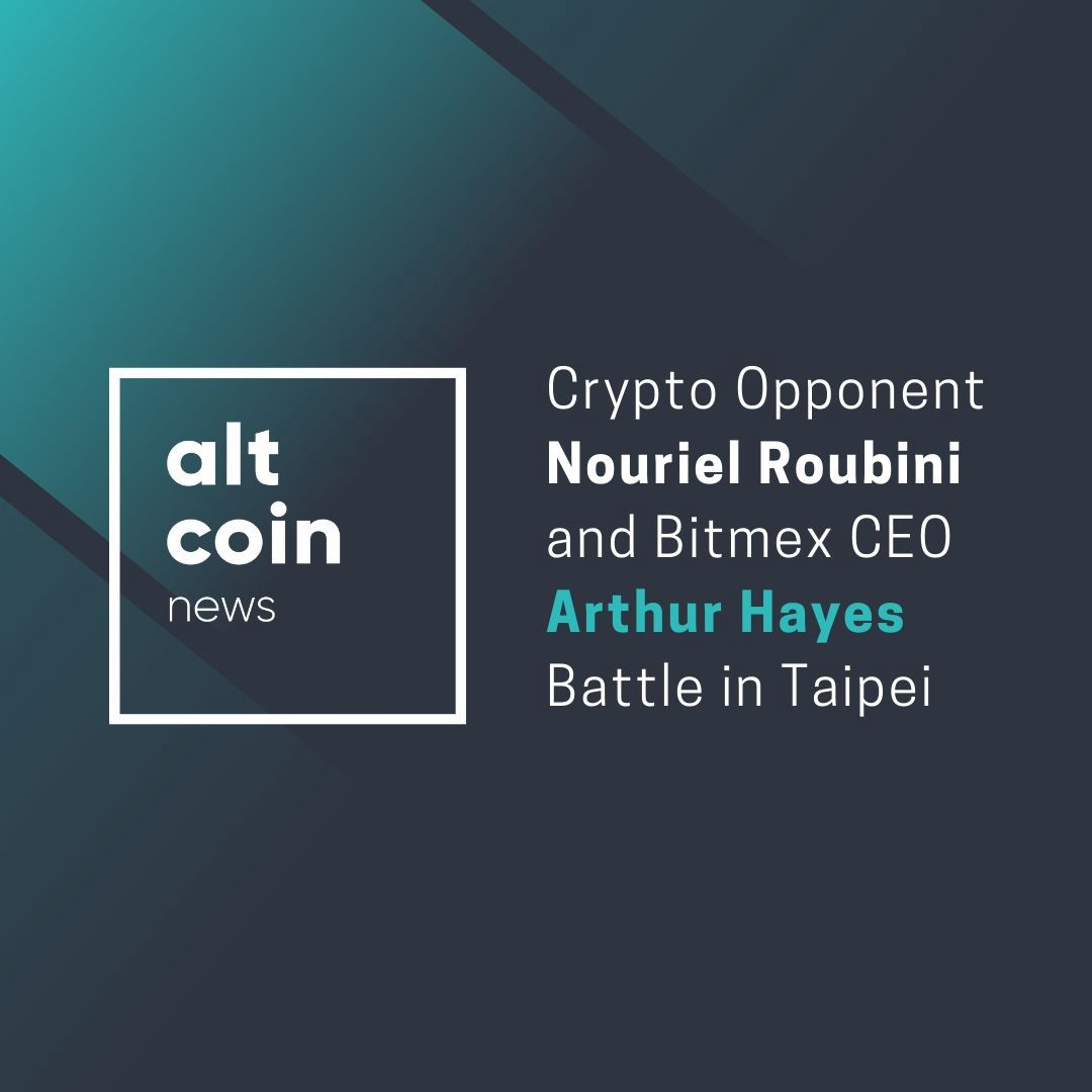 Altcoin News: Crypto Opponent Nouriel Roubini and Bitmex CEO Arthur