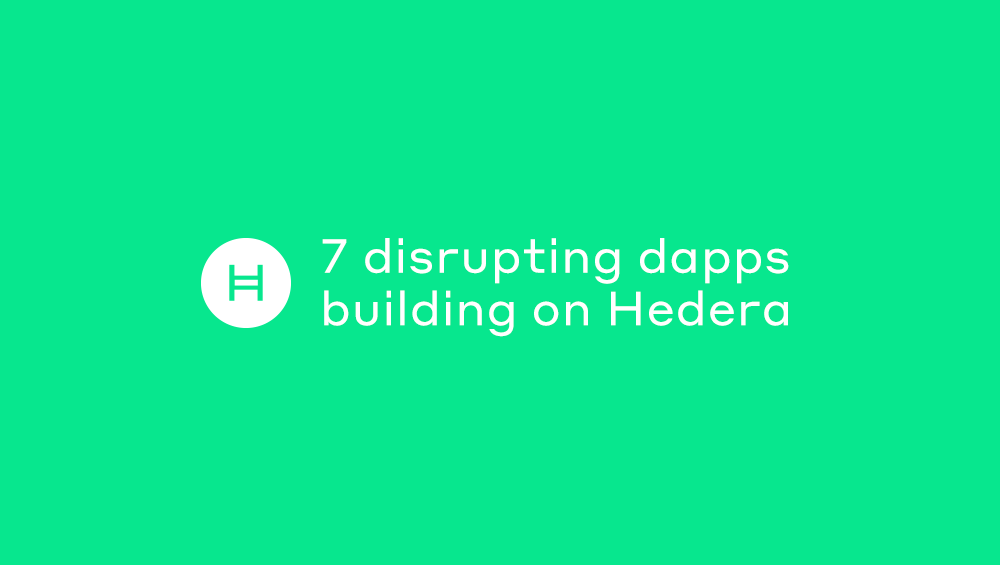 7 industry disrupting dapps building on Hedera - Hedera Hashgraph