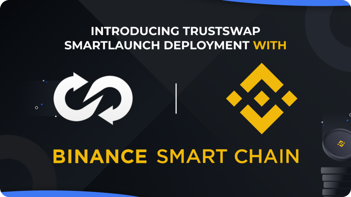 TrustSwap Extends its Services to Binance Smart Chain