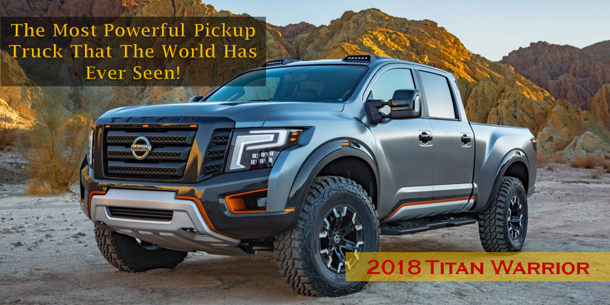 2018 Titan Warrior The Most Powerful Pickup Truck That The World Has Ever Seen By Nissan Of Paris Medium