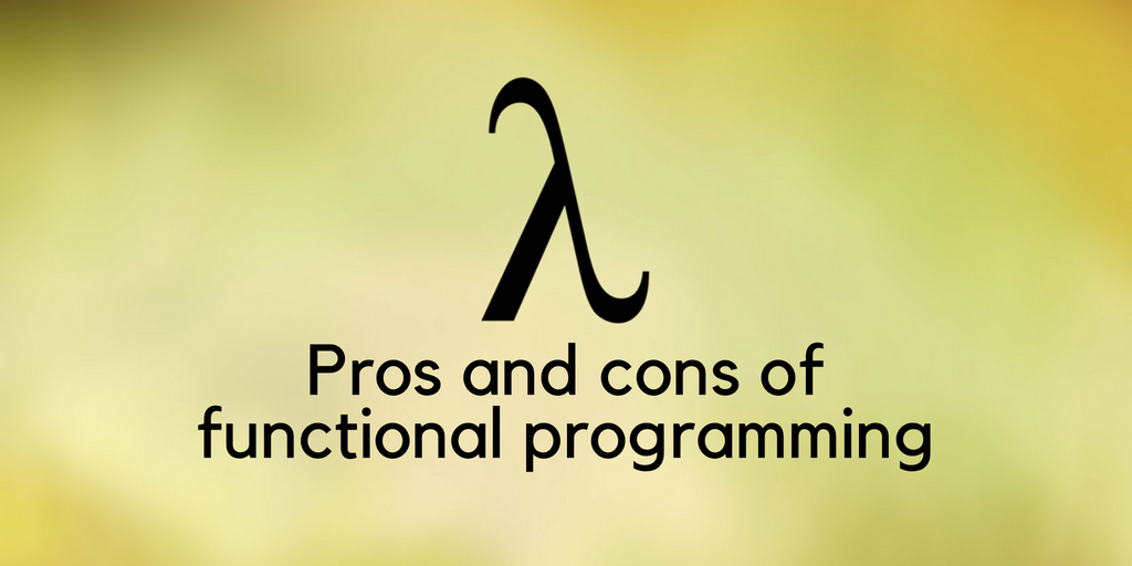 Pros and cons of functional programming - ITNEXT