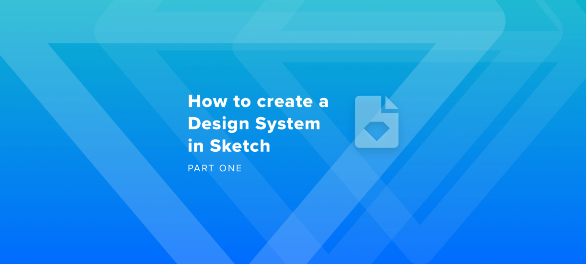 How to create a Design System in Sketch (Part One)
