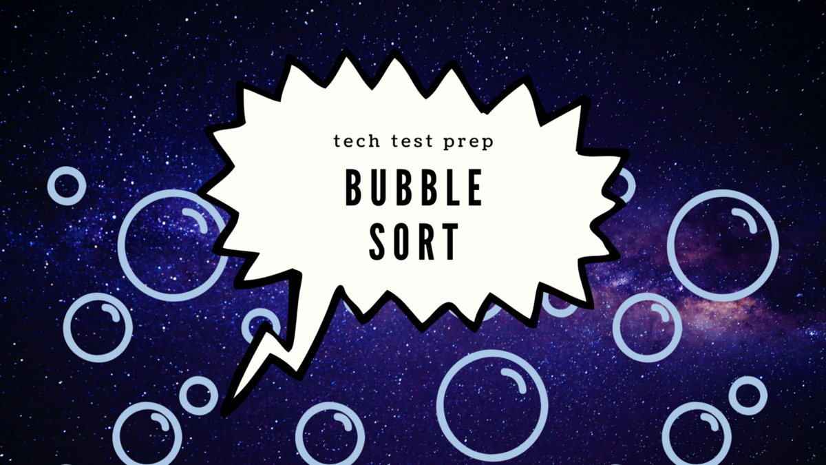 Bubble Sort in a nutshell—how, when & where