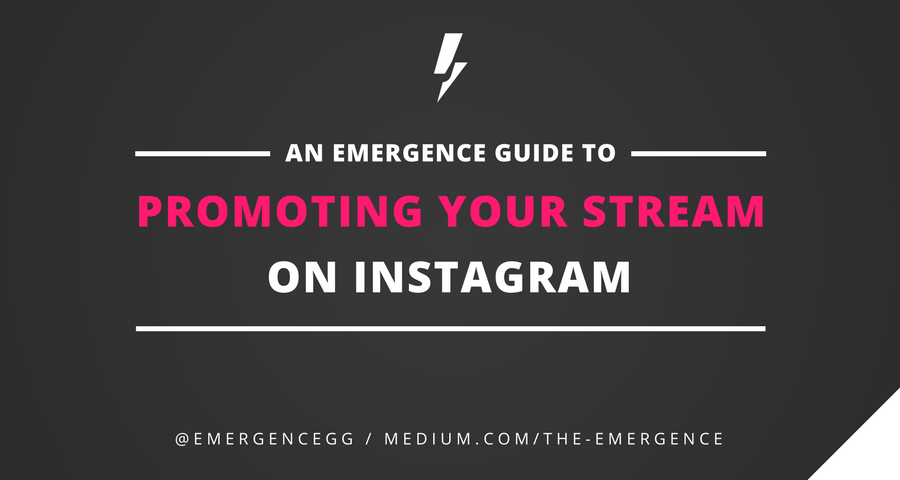 Promoting Your Twitch Stream on Instagram - The Emergence - Medium
