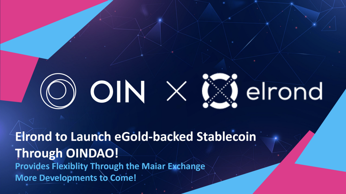 Elrond Network to Create eGold-backed Stablecoin Through OINDAO!