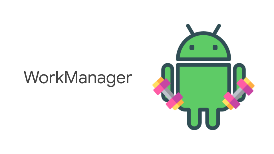 Workout your tasks with WorkManager — Intro - ProAndroidDev
