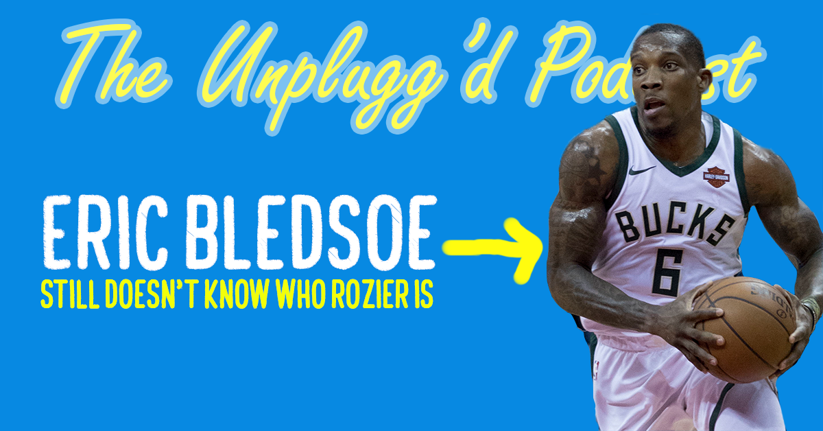 sports shoes 553b2 79f7a The UNPLUGG'D Podcast Episode 17: Wait, Does Eric Bledsoe ...
