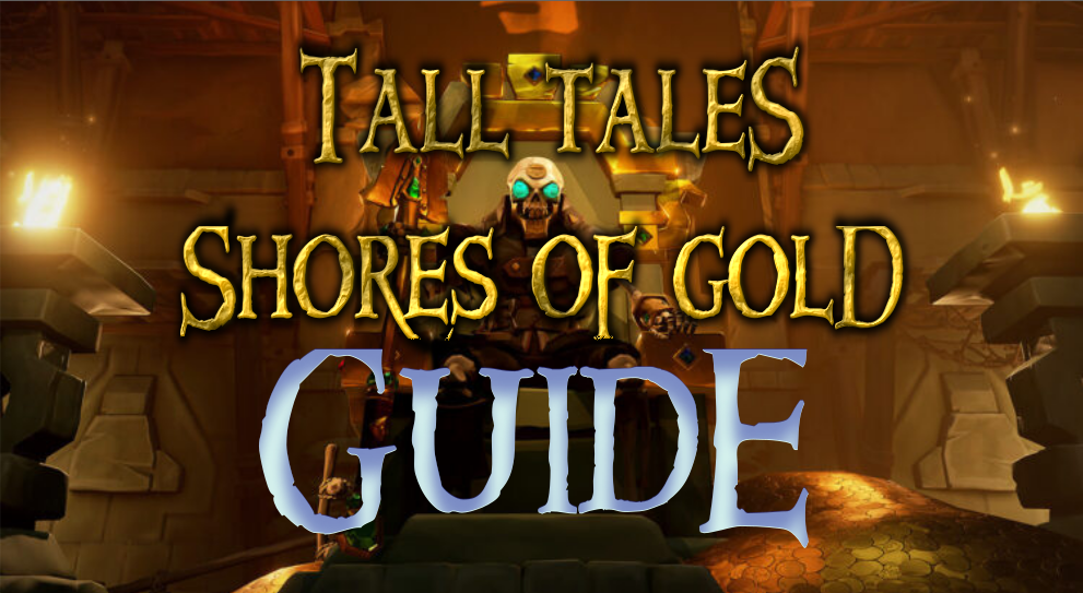 Spoiler-Lite Guide to Tall Tales: Shores of Gold - Golden