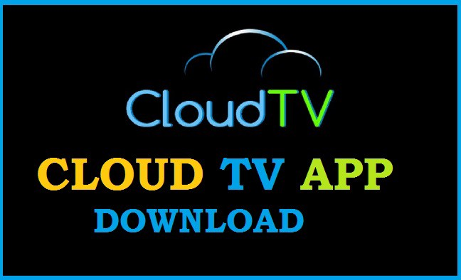 CLOUD TV APK APP DOWNLOAD FOR ANDROID [UPDATE] - Porter paul