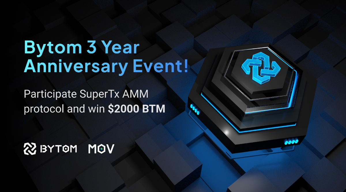 Bytom 3 Year Anniversary Event! Participate SuperTx AMM Protocol and Win $2000 BTM
