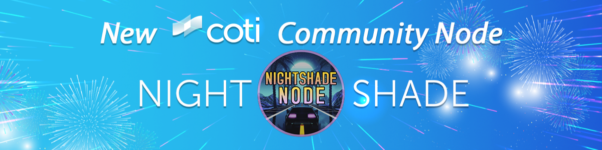 Meet the NightShade Node—The New COTI Community Node