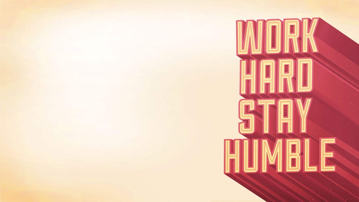 Why humility pays off busy building things medium - Stay humble wallpaper ...