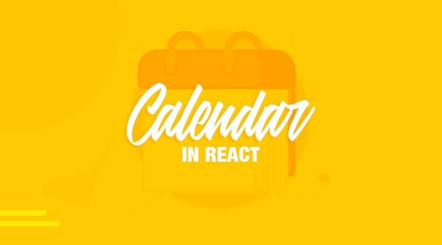 Create a custom calendar in React - Flow and Form