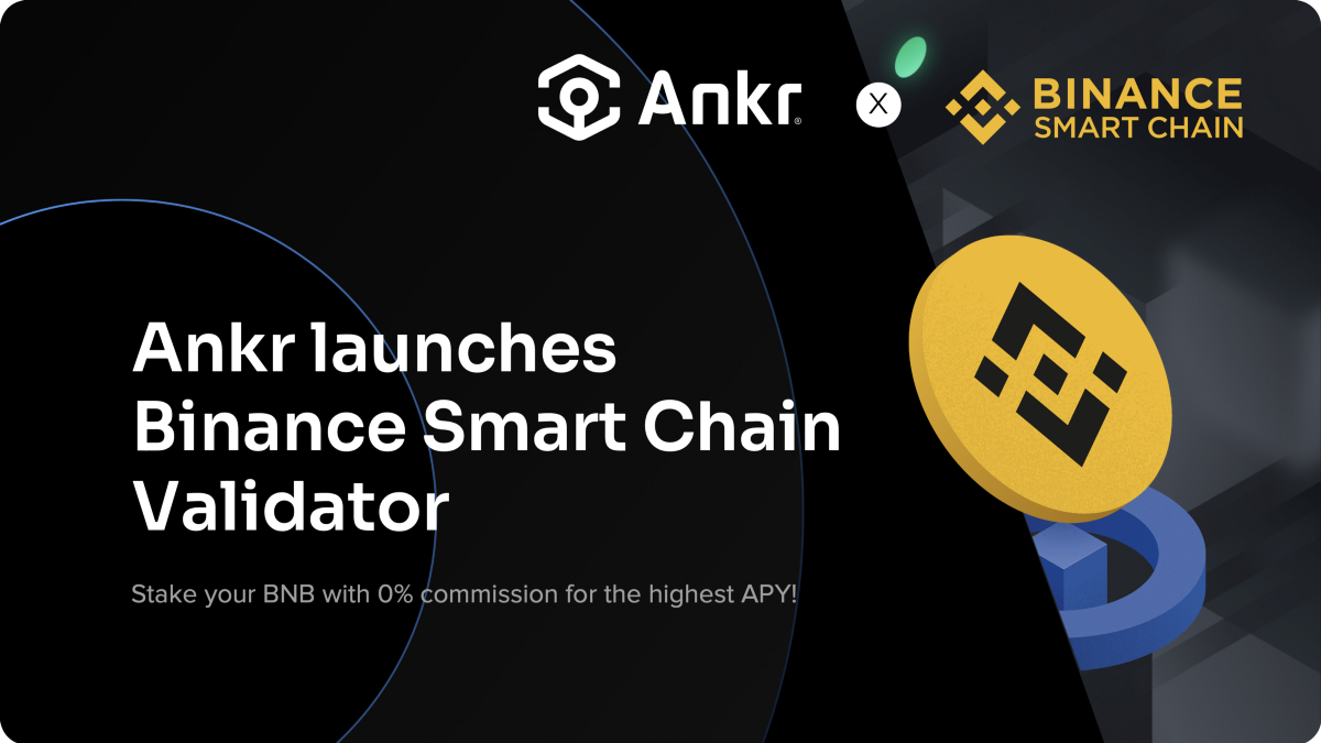 Ankr's Binance Smart Chain Validator: Stake your BNB with 0% commission for the highest APY!