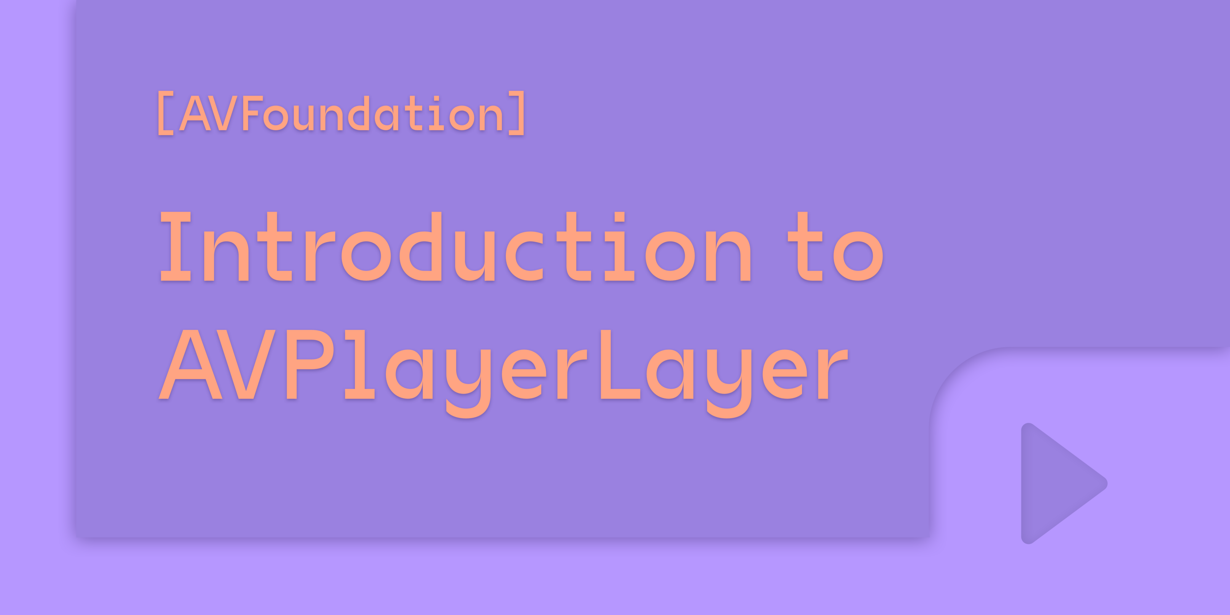 AVFoundation] Introduction to AVPlayerLayer - Prototypr