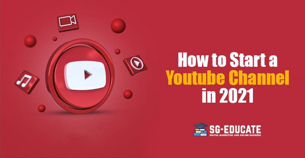 how to start Youtube channel in 2021
