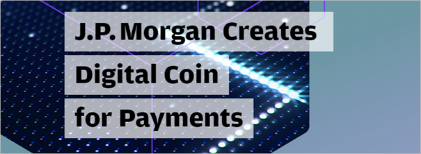 J.P. Morgan digital coin for payments