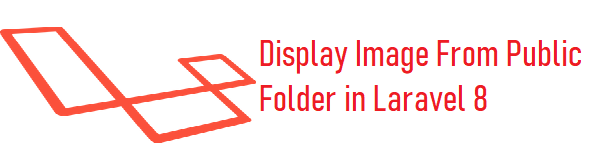 How To Display Image From Public Folder In Laravel 8
