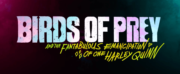Birds Of Prey And The Fantabulous Emancipation Of One Harley Quinn Imax By Birds Of Prey Medium