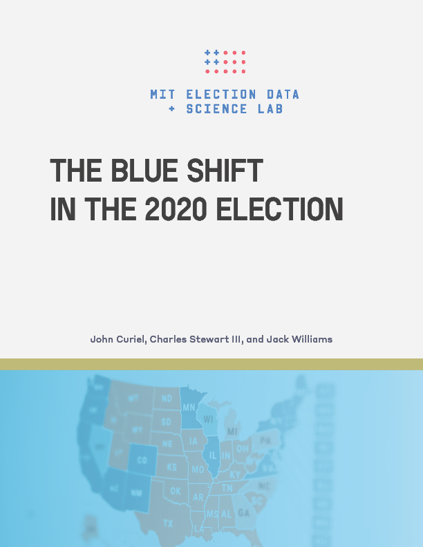 """An image of the report cover. In black text against a grey background, it reads """"The Blue Shift in the 2020 Election"""". Underneath the title, in smaller font, are the authors: John Curiel, Charles Stewart III, and Jack Williams. A gold line runs across the page under the names, and beneath it is an image of a blue and red election map from 2020."""