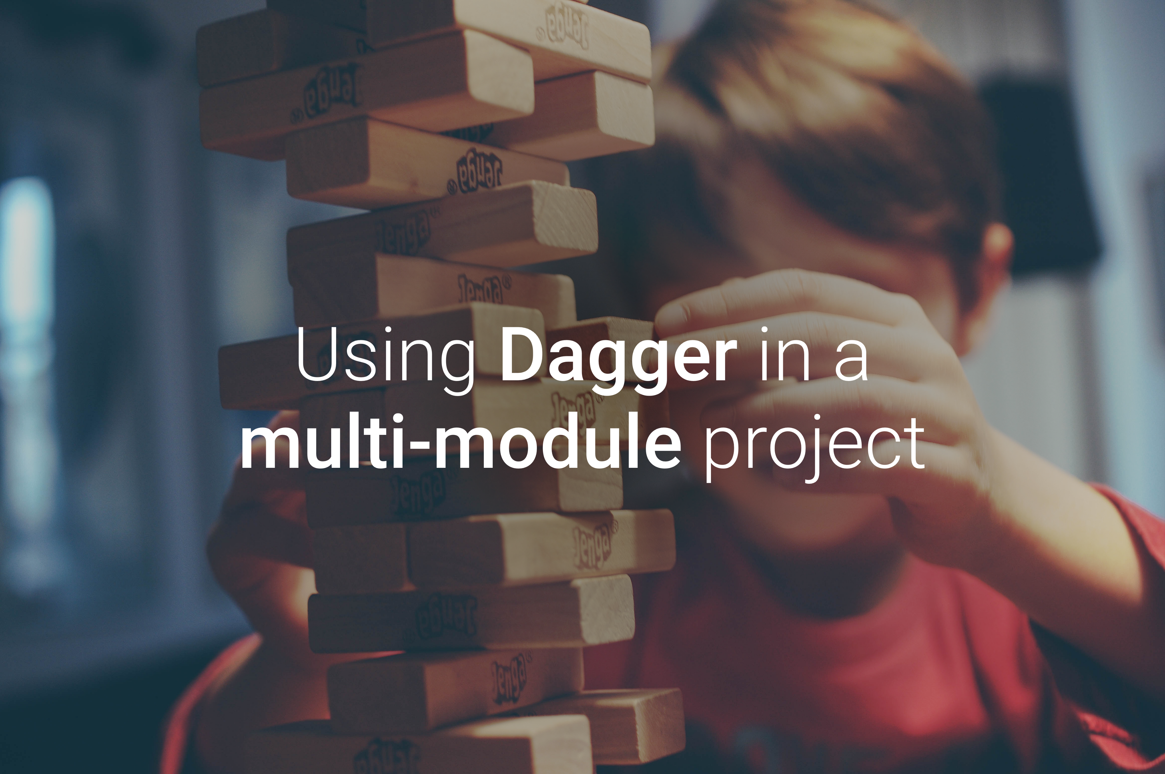 Using Dagger in a multi-module project - ProAndroidDev