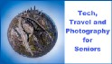 Tech, Travel, and Photography for Seniors