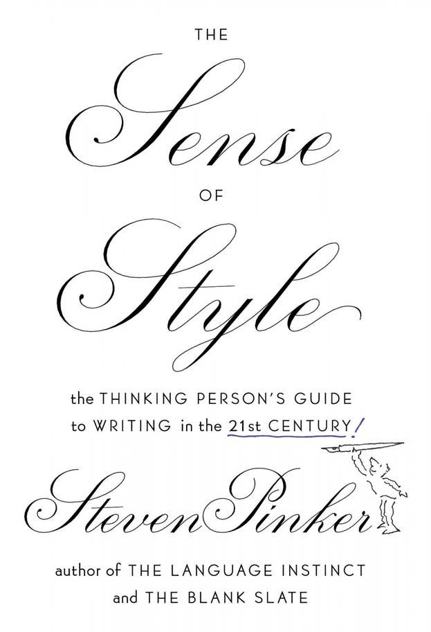 The Sense of Style: The Thinking Person's Guide to Writing in the 21st Century... You always have to write as if the world