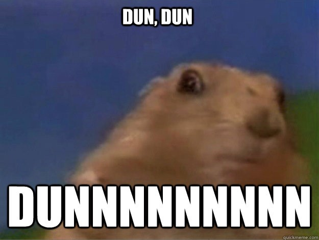 """A meme of a hamster with the words """"DUN DUN DUNNN"""" on it, emphasizing that this is clearly a dramatic moment."""