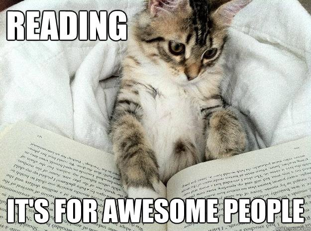 'Reading is for awesome people' a cat reading a book